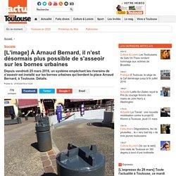 [L'image] À Arnaud Bernard, il n'est désormais plus possible de s'asseoir sur les bornes urbaines