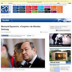 Le livre qui accuse Bernard Squarcini d'être «l'espion» de Nicolas Sarkozy