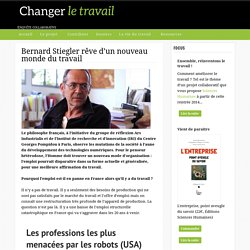 Bernard Stiegler rêve d'un nouveau monde du travail