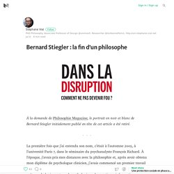 Bernard Stiegler : la fin d'un philosophe