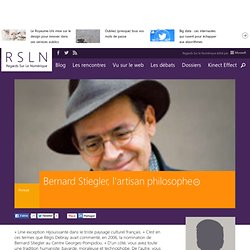 Bernard Stiegler, l'artisan philosophe