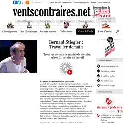 Bernard Stiegler : Travailler demain