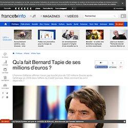 Qu'a fait Bernard Tapie de ses millions d'euros?