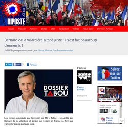 Bernard de la Villardière a tapé juste : il s'est fait beaucoup d'ennemis !