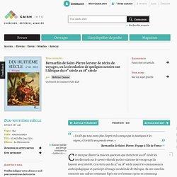 Bernardin de Saint-Pierre lecteur de récits de voyages, ou la circulation de quelques savoirs sur l'Afrique du 17e siècle au 18e siècle