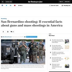 San Bernardino shooting: 11 essential facts about guns and mass shootings in America