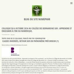Colloque du 6 Octobre 2016 au collège des Bernardins sur : Apprendre et enseigner à l'ère du numérique. – Blog du site numephar