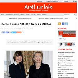 Berne par la socialiste Micheline Calmy-Rey a versé 500'000 francs à Clinton
