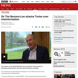 Sir Tim Berners-Lee attacks Tories over misinformation