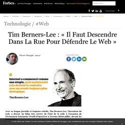 Tim Berners-Lee: «Il Faut Descendre Dans La Rue Pour Défendre Le Web»