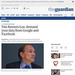 Tim Berners-Lee: demand your data from Google and Facebook