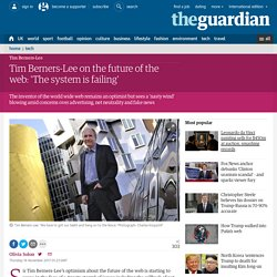 Tim Berners-Lee on the future of the web: 'The system is failing'