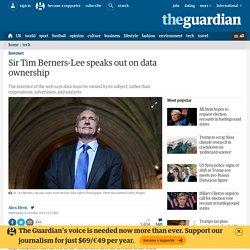 Sir Tim Berners-Lee speaks out on data ownership
