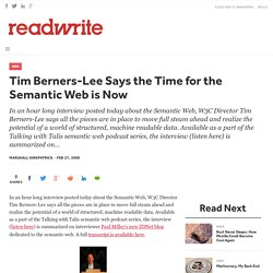 Tim Berners-Lee Says the Time for the Semantic Web is Now - Read