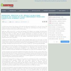 Bernheim, Dreyfus & Co. reçoit 30 millions d'euros du fonds de Place Emergence pour son fonds Diva Synergy UCITS
