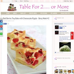 Red Berries Tray Bake with Cheesecake Ripple - Berry Week #2