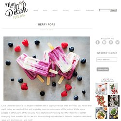 Berry Pops » Muy Delish