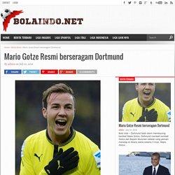 Mario Gotze Resmi berseragam Dortmund