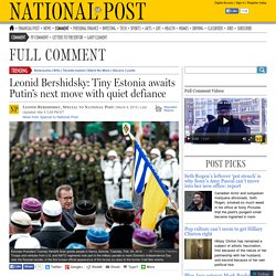 Leonid Bershidsky: Tiny Estonia awaits Putin's next move with quiet defiance