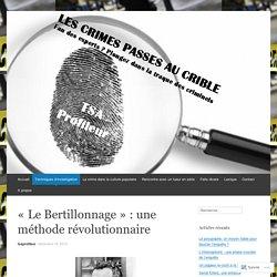 Histoire des méthodes scientifiques de la police: « Le Bertillonnage » : une méthode révolutionnaire