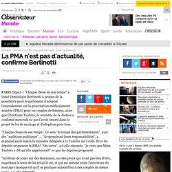 La PMA n'est pas d'actualité, confirme Bertinotti