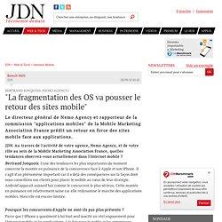 """""""La fragmentation des OS va pousser le retour des sites mobile"""""""