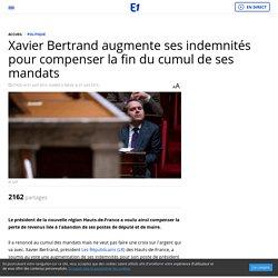 Xavier Bertrand augmente ses indemnités pour compenser la fin du cumul de ses mandats