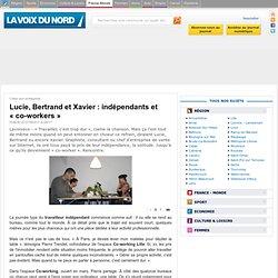 Lucie, Bertrand et Xavier: indépendants et «co-workers»
