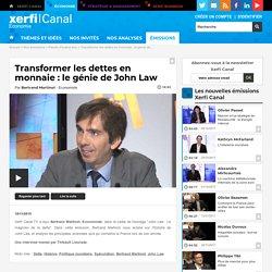 Bertrand Martinot, Transformer les dettes en monnaie : le génie de John Law - Parole d'auteur éco
