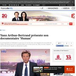 "Yann Arthus-Bertrand présente son documentaire ""Human"""