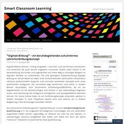 """""""Digitale Bildung"""" – ein berufsbegleitendes schulinternes Lehrerfortbildungskonzept"""