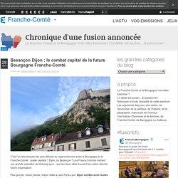 Besançon Dijon : le combat capital de la future Bourgogne Franche-Comté