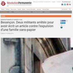Besançon. Deux militants arrêtés pour avoir écrit un article contre l'expulsion d'une famille sans-papier