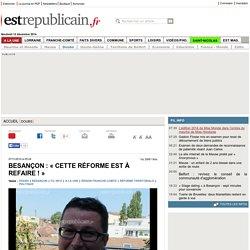 Besançon : « Cette réforme est à refaire !