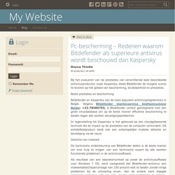 Pc-bescherming – Redenen waarom Bitdefender als superieure antivirus wordt beschouwd dan Kaspersky - My Website : powered by Doodlekit