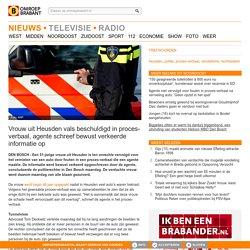 Vrouw uit Heusden vals beschuldigd in proces-verbaal, agente schreef bewust verkeerde informatie op