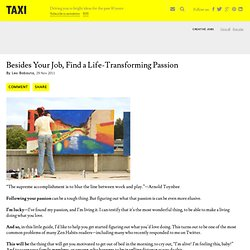 Besides Your Job, Find a Life-Transforming Passion