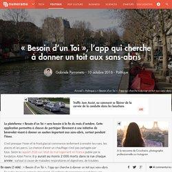 « Besoin d'un Toi », l'app qui cherche à donner un toit aux sans-abris / POLORETO, Grabriele in Numerama, oct. 2016