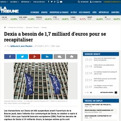 Dexia a besoin de 1,7 milliard d'euros pour se recapitaliser