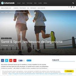 Santé & Sport , les besoins de l'organisme - Actumonde