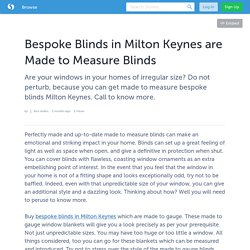 Bespoke Blinds in Milton Keynes are Made to Measure Blinds