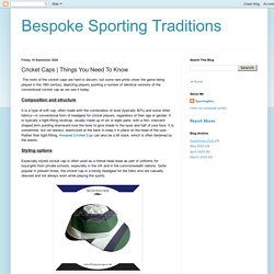 Bespoke Sporting Traditions: Cricket Caps