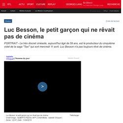 Luc Besson, le petit garçon qui ne rêvait pas de cinéma