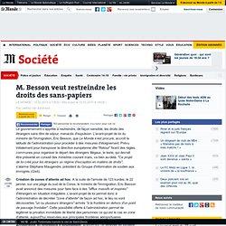 M. Besson veut restreindre les droits des sans-papiers - LeMonde