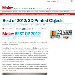 Best of 2012: 3D Printed Objects