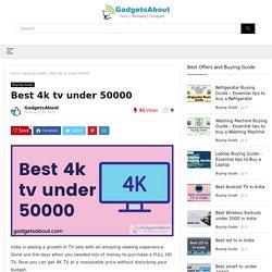Best 4k tv under 50000 - March 2021
