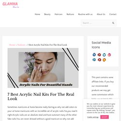 7 Best Acrylic Nail Kits For The Real Look - Glamha