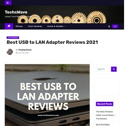 Best USB to LAN Adapters, Type-C to Ethernet Reviews 2020