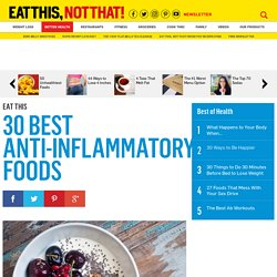 30 Best Anti-Inflammatory Foods