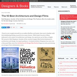 The 10 Best Architecture and Design Films